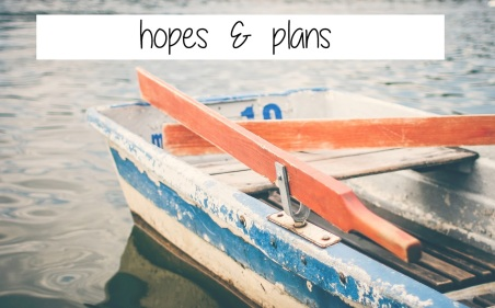 hopes & Plans
